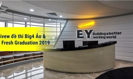 Review đề thi BIG4 ẢO và EY Fresh Graduation 2019